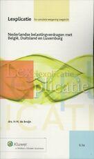 Nederlandse belastingverdragen met België, Duitsland en Luxemburg - H.N. de Bruijn (ISBN 9789013086676)