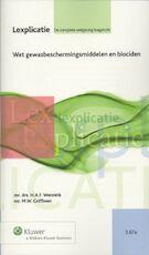 Wet gewasbeschermingsmiddelen en biociden - M.W. Griffioen (ISBN 9789013085488)