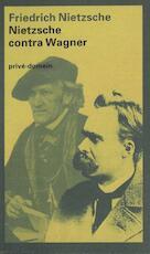 Nietzsche contra Wagner - Friedrich Nietzsche (ISBN 9789029582476)