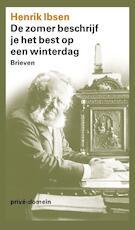 De zomer beschrijf je het best op een winterdag - Henrik Ibsen (ISBN 9789029592437)
