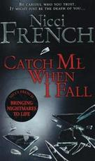 Catch Me When I Fall - Nicci French (ISBN 9780141006529)