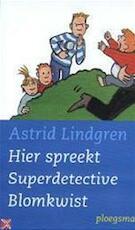 Hier spreekt superdetective Blomkwist - Astrid Lindgren (ISBN 9789021615738)