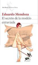 El secreto de la modelo extraviada - Eduardo Mendoza (ISBN 9788432225581)