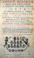 Codex Belgicus Seu Ius Edictale a Princibus Belgarum Sancitum ofte de Nederlandsche, Nieuwe soo Gheestelycke, als Wereltlycke Rechten,