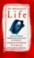 An awakened life - Christopher Titmuss (ISBN 9780712670883)