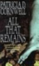 All that remains - Patricia Cornwell (ISBN 9780751501100)