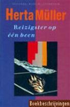 Reizigster op één been - Herta Müller, Gerda Meijerink (ISBN 9789052260624)