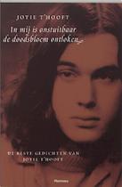 In mij is onstuitbare de doodsbloem ontloken - J. 't Hooft (ISBN 9789022317495)