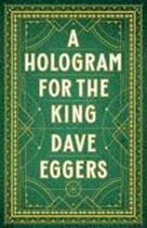 A Hologram for the King - Dave Eggers (ISBN 9780241965153)
