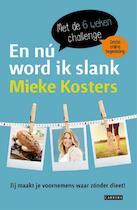 En nú word ik slank - Mieke Kosters (ISBN 9789048825523)