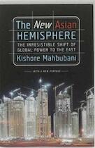 The new Asian hemisphere - Kishore Mahbubani (ISBN 9781586486716)