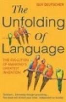 Unfolding of Language - Guy Deutscher (ISBN 9780099460251)