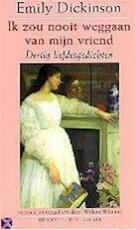 Ik zou nooit weggaan van mijn vriend - Emily Dickinson, Willem Wilmink (ISBN 9789035118904)