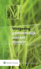 Wetgeving gemeentelijk sociaal domein 2018-2 (ISBN 9789013147001)
