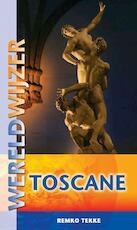 Wereldwijzer reisgids / Toscane - Remko Tekke (ISBN 9789038920948)
