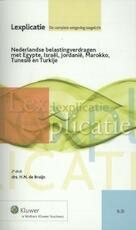 Nederlandse belastingverdragen met Egypte, Israël, Jordanië, Marokko, Tunesië en Turkije - H.N. de Bruijn (ISBN 9789013096347)