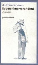 Ik ben niets veranderd - J.J. Peereboom (ISBN 9789029533416)