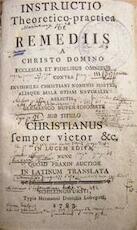Instructio Theoretico-practica de Remediis a Christo Domino - Unknown