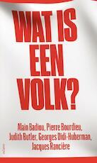 Wat is een volk? - Alain Badiou, Pierre Bourdieu, Judith Butler, Georges Didi-Huberman, Jacques Rancière (ISBN 9789490334161)