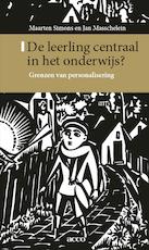 De leerling centraal in het onderwijs - Maarten Simons, Jan Masschelein (ISBN 9789463442466)
