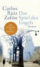 Das Spiel des Engels - Carlos Ruiz Zafón, Peter Schwaar (ISBN 9783100954008)