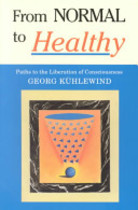 From Normal to Healthy - G. Kuhlewind (ISBN 9780940262102)