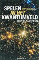 Spelen in het kwantumveld - B. Anderson (ISBN 9789069637617)