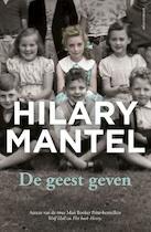 De geest geven - Hilary Mantel (ISBN 9789025447953)