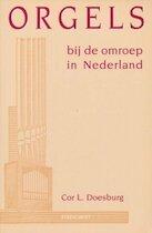 Orgels bij de omroep in Nederland - C.L. Doesburg (ISBN 9789060108772)