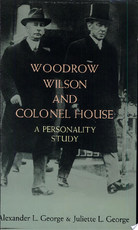 Woodrow Wilson and Colonel House - Alexander L. George, Juliette L. George (ISBN 9780486211442)