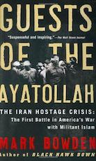 Guests of the Ayatollah - Mark Bowden (ISBN 9780802143037)