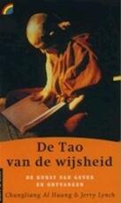 De tao van de wijsheid - Al Chung-liang Chungliang Al Huang, Jerry Lynch, Floor van Stek (ISBN 9789041700841)