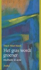 Het gras wordt groener - Thich Nhat Hanh (ISBN 9789056700423)