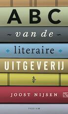 ABC van de literaire uitgeverij - Joost Nijsen (ISBN 9789057596858)
