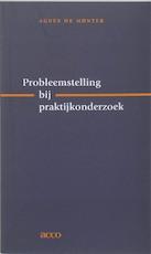 Probleemstelling bij praktijkonderzoek - A. de Munter (ISBN 9789033453984)