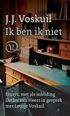 Ik ben ik niet - J.j. Voskuil, Detlev Van Heest (ISBN 9789028260658)