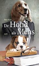 De hond als mens - Theo Kars (ISBN 9789059116054)