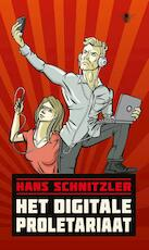 Het digitale proletariaat - Hans Schnitzler (ISBN 9789023489672)