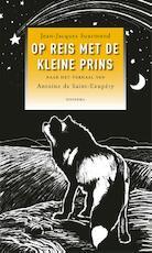 Op reis met de kleine prins - Jean-Jacques Suurmond (ISBN 9789021144542)