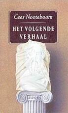 Het volgende verhaal - Cees Nooteboom (ISBN 9789070066888)