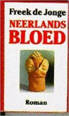 Neerlands bloed - Freek de Jonge (ISBN 9789061694168)