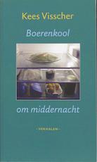 Boerenkool om middernacht - Kees Visscher (ISBN 9789033005435)