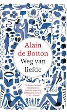 Weg van liefde - Alain de Botton (ISBN 9789045035444)