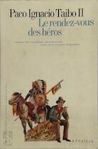 Le rendez-vous des héros - Paco Ignacio Taibo II (ISBN 9782864241751)