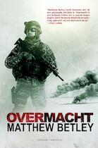 Overmacht - Matthew Betley (ISBN 9789045208107)