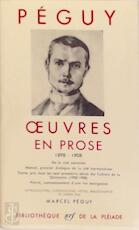Oeuvres en prose 1898-1908 - Charles Péguy