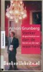Sterker dan de waarheid - Arnon Grunberg (ISBN 9789044503210)