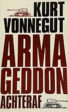 Armageddon achteraf - Kurt Vonnegut (ISBN 9789029082464)