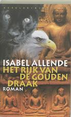 Het rijk van de gouden draak - Isabel Allende (ISBN 9789028420052)