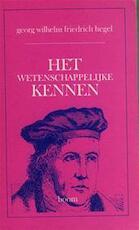 Het wetenschappelijke Kennen - Georg Wilhelm Friedrich Hegel (ISBN 9789060093054)